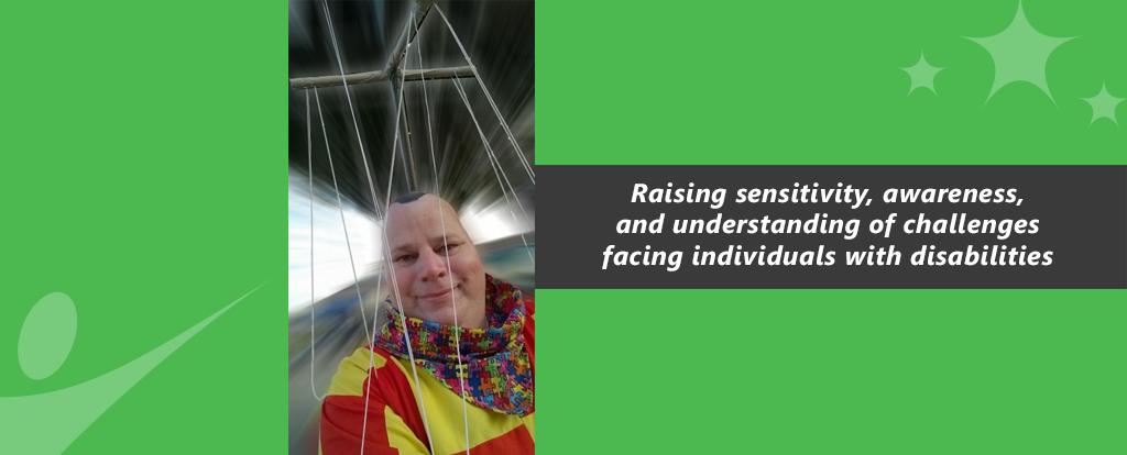 Raising sensitivity, awareness, and understanding of challenges facing individuals with disabilities